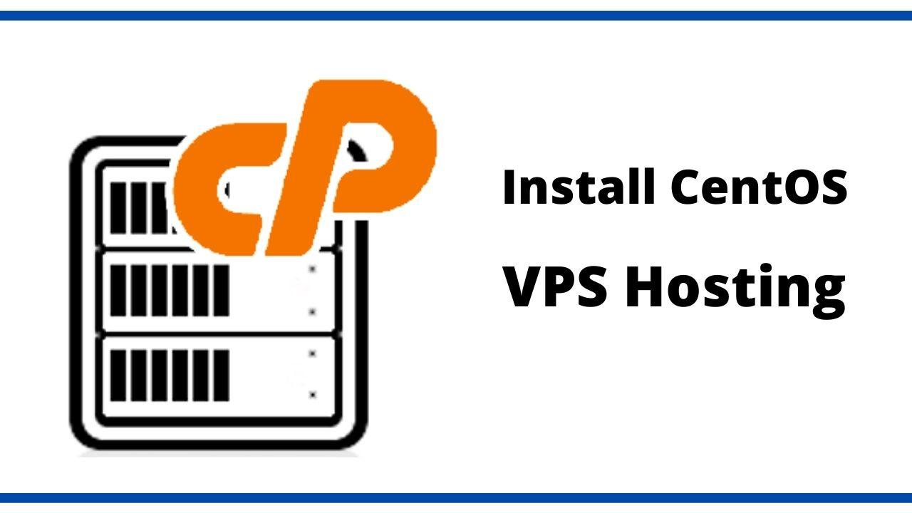 install CentOS VPS Hosting 2021