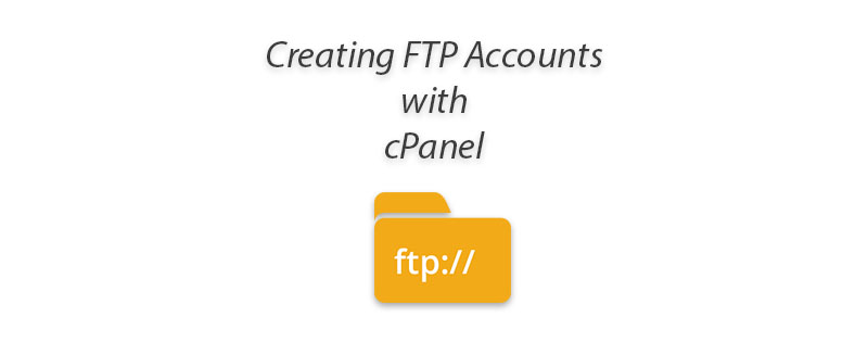 Creating FTP Accounts With cPanel