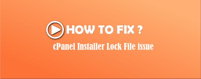 cPanel Detected an installer lock file   Resolved