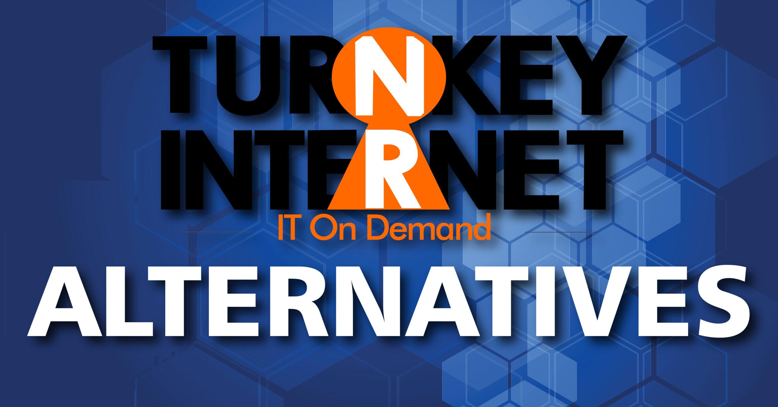 Turnkey Alternatives