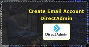 Create a New Email Account in Direct Admin