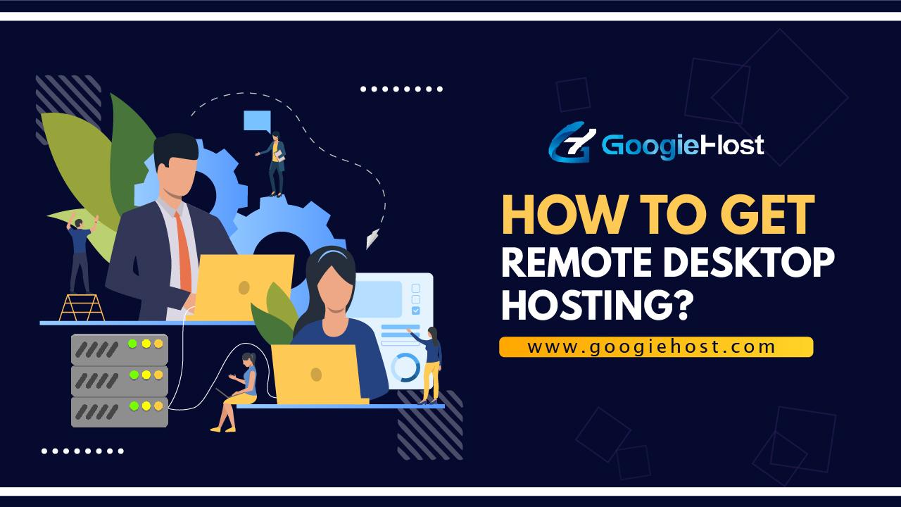 How to get Remote Desktop Hosting